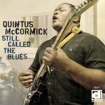 Quintus McCormick, Still Called the Blues
