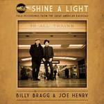 Billy Bragg & Joe Henry, Shine a Light: Field Recordings from the Great American Railroad