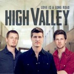 High Valley, Love Is A Long Road