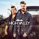 High Valley, Dear Life
