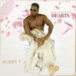 Bobby V, Hollywood Hearts