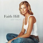 Faith Hill, Deep Tracks