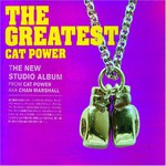 Cat Power, The Greatest