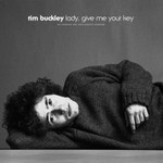 Tim Buckley, Lady, Give Me Your Key: The Unissued 1967 Solo Acoustic Sessions
