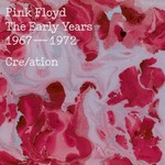Pink Floyd, The Early Years: 1967-1972 Cre/ation