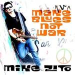 Mike Zito, Make Blues Not War