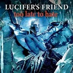 Lucifer's Friend, Too Late to Hate