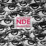 Harry Howard and the NDE, Sleepless Girls