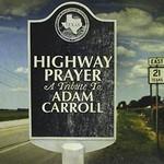 Various Artists, Highway Prayer: A Tribute to Adam Carroll mp3