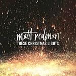 Matt Redman, These Christmas Lights