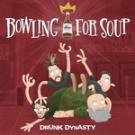 Bowling for Soup, Drunk Dynasty