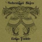 Estas Tonne, Bohemian Skies
