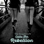The Soap Girls, Calls for Rebellion
