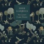 Josh Garrels, The Light Came Down