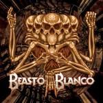 Beasto Blanco, Beasto Blanco