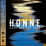 HONNE, Gone Are The Days (Shimokita Import)