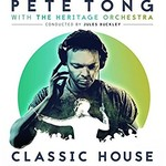 Pete Tong, The Heritage Orchestra & Jules Buckley, Classic House