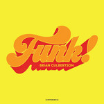 Brian Culbertson, Funk!