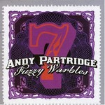 Andy Partridge, Fuzzy Warbles 7
