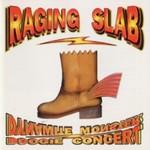 Raging Slab, Dynamite Monster Boogie Concert