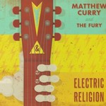 Matthew Curry and the Fury, Electric Religion
