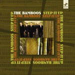 The Bamboos, Step It Up