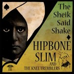 Hipbone Slim and the Knee Tremblers, The Sheik Said Shake