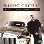 Shane Capone, Heated Speech