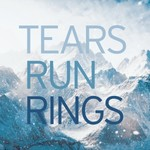 Tears Run Rings, In Surges