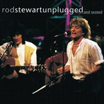 Rod Stewart, Unplugged... and Seated