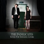 The Indelicates, Songs for Swinging Lovers