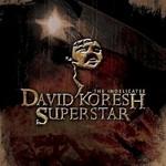 The Indelicates, David Koresh Superstar