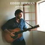 Eddie Berman, Polyhymnia