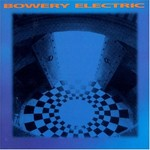 Bowery Electric, Bowery Electric