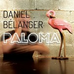 Daniel Belanger, Paloma