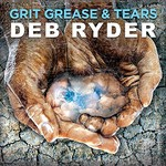 Deb Ryder, Grit Grease & Tears