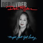 Deb Ryder, Might Just Get Lucky