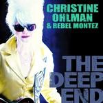 Christine Ohlman & Rebel Montez, The Deep End