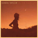 Maria Taylor, In The Next Life