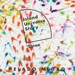 Helado Negro, Island Universe Story Three