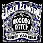 Jason Elmore & Hoodoo Witch, Upside Your Head