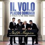 Il Volo, Notte Magica: A Tribute to the Three Tenors (With Placido Domingo)