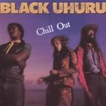 Black Uhuru, Chill Out