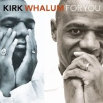 Kirk Whalum, For You