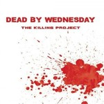 Dead By Wednesday, The Killing Project
