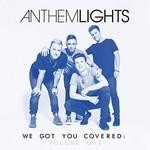 Anthem Lights, We Got You Covered, Vol. 1