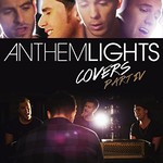Anthem Lights, Covers Part IV