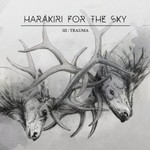 Harakiri for the Sky, III: Trauma