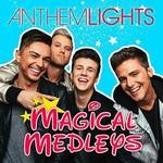Anthem Lights, Magical Medleys