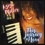 Aziza Miller, This Journey of Love